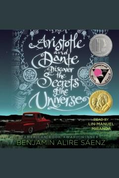 Aristotle and Dante Discover the Secrets of the Universe by Benjamin Alire Saenz (e-audiobook)