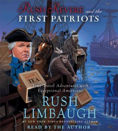Rush Revere and the first patriots [sound recording] by Rush Limbaugh.