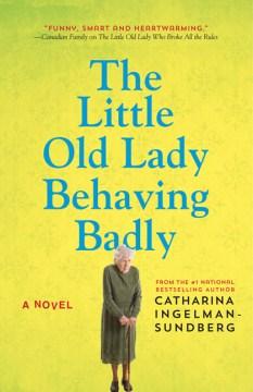 "RÃ¥n och inga visor. English;""The little old lady behaving badly / Catharina Ingelman-Sundberg ; translated from the Swedish by Rod Bradbury."""