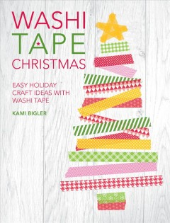 Washi Tape Christmas:  Easy Holiday Craft Ideas with Washi Tape, book cover