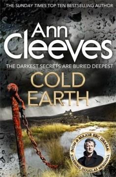 Cold earth / Ann Cleeves.