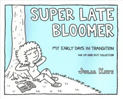 Super Late Bloomer: My Early Days in Transition: An up and out Collection, portada del libro