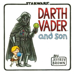 Darth Vader and Son by Jeffrey Brown, book cover