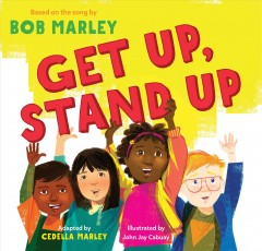 Get up, stand up / adapted by Cedella Marley ; illustrated by John Jay Cabuay.