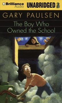 The boy who owned the school [compact disc] by Gary Paulsen.