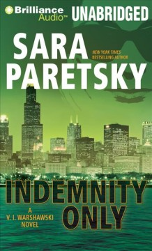 Indemnity only [compact disc] by Sara Paretsky.