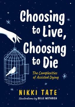 Choosing to Live, Choosing to Die by Nikki Tate