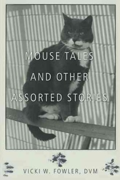 Mouse Tales and Other Assorted Stories