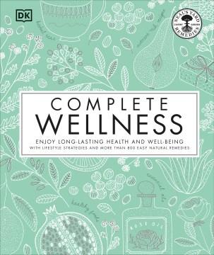 Complete wellness / Susan Curtis, Pat Thomas, Julie Wood, MNIMH, Fran Johnson, Fiona Waring