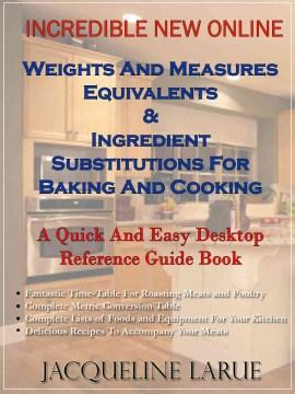Increíbles nuevos pesos y medidas equivalentes en línea y sustituciones de ingredientes para hornear y C, portada del libro