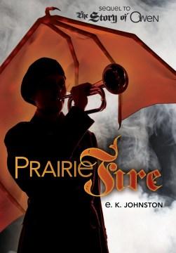 Prairie Fire by E. K. Johnston