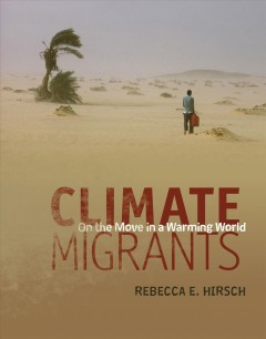 Climate Migrants: On the Move in a Warming World, book cover