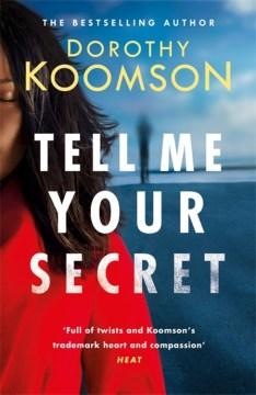Tell me your secret / Dorothy Koomson.