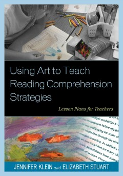 Using Art to Teach Reading Comprehension Strategies, book cover