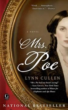 Mrs. Poe / Lynn Cullen.