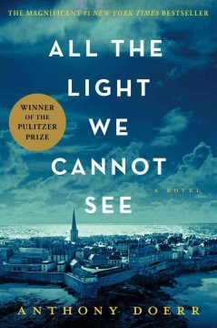All the light we cannot see : a novel / Anthony Doerr.