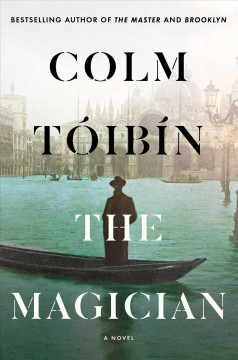 The magician by Colm Toibin.