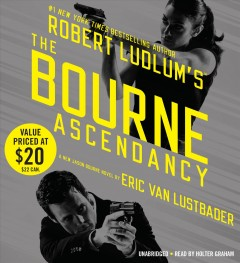 Robert Ludlum's the Bourne ascendancy [sound recording] by Eric Van Lustbader.