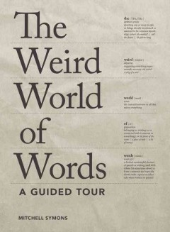 The Weird World of Words by Mitchell Symons