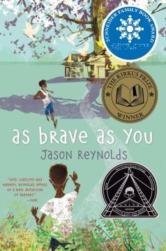 As brave as you / Jason Reynolds.