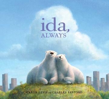 Ida, always / Caron Levis and Charles Santoso.