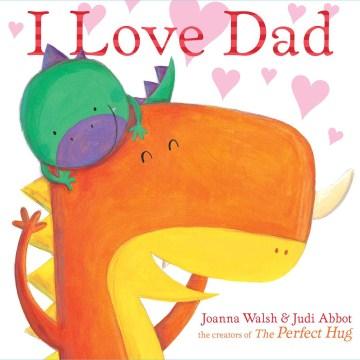 I Love Dad by Joanna Walsh