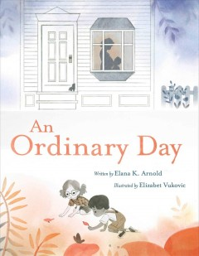 An ordinary day / written by Elana K. Arnold