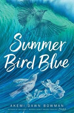 Summer Bird Blue by Akemi Dawn Bowman