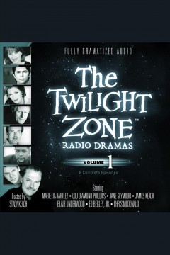 Audiobook cover with images of several actors. Text reads The Twilight Zone Radio Dramas - Volume 1