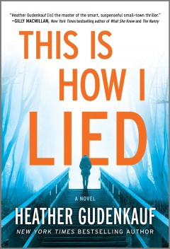 """This is How I Lied"" - Heather Gudenkauf"