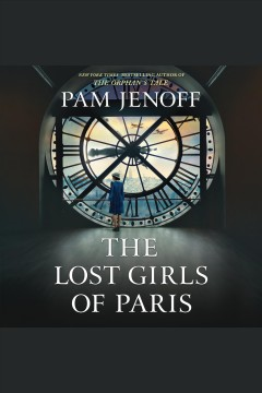 """Lost Girls of Paris""- Pam Jenoff"