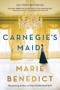 """""""Carnegie's Maid""""-Marie Benedict"""
