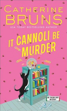It cannoli be murder / Catherine Bruns.