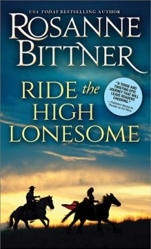 Ride the High Lonesome, by Rosanne Bittner