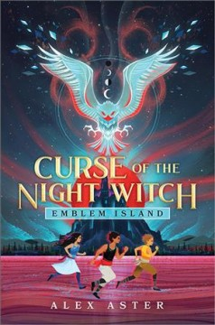 Emblem Island: Curse of the Night Witch by Alex Aster