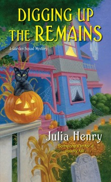 Digging up the remains / Julia Henry.