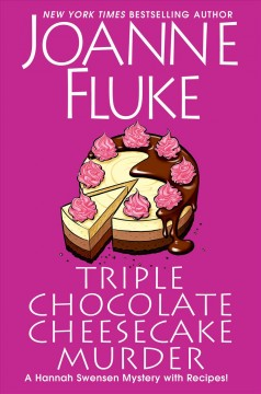 Triple chocolate cheesecake murder by Joanne Fluke.