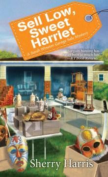 Sell low, sweet Harriet / Sherry Harris.