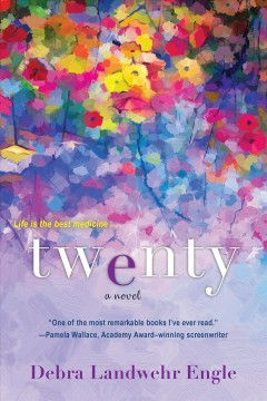 Twenty by Debra Landwehr Engle