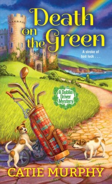 Death on the green / Catie Murphy.