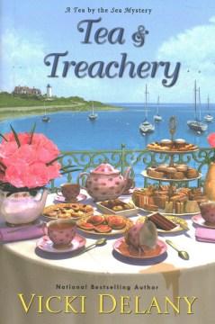 Tea & treachery / Vicki Delany.