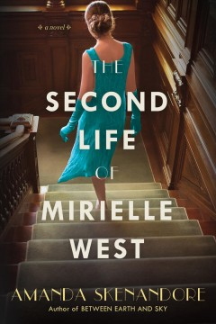 The second life of Mirielle West / Amanda Skenandore.