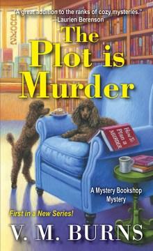 The plot is murder / V.M. Burns.