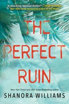 The perfect ruin / Shanora Williams.