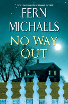 No way out by Fern Michaels.