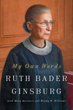 My Own Words – Ruth Bader Ginsburg