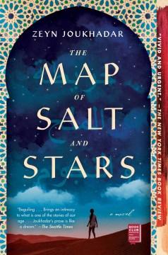 The map of salt and stars / Jennifer Zeynab Joukhadar