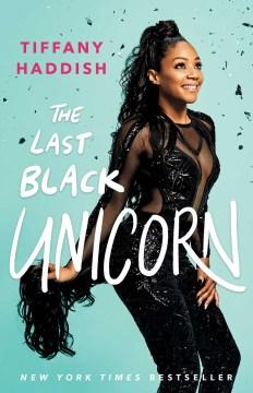 The Last Black Unicorn – Tiffany Haddish