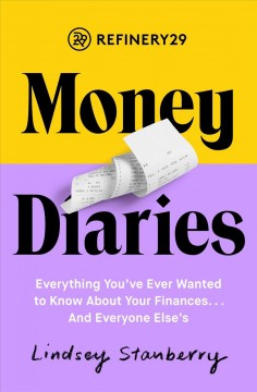 Refinery29 Money Diaries Everything You Ever Wanted to Know About your Finances... and Everyone Else, book cover