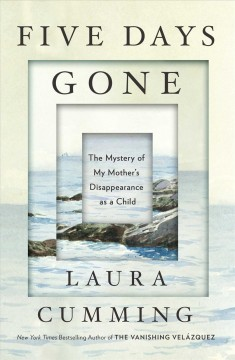 """Five Days Gone-the mystery of my mother"